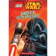 Vader's Secret Missions (LEGO Star Wars: Chapter Book #2) by Unknown, 9780545835572