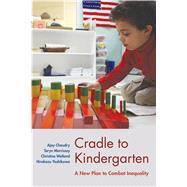 Cradle to Kindergarten by Chaudry, Ajay; Morrissey, Taryn; Weiland, Christina; Yoshikawa, Hirokazu, 9780871545572