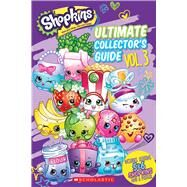 Ultimate Collector's Guide: Volume 3 (Shopkins) by Scholastic; Simon, Jenne, 9781338135572