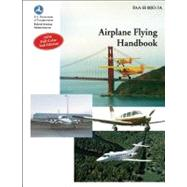 Airplane Flying Handbook : Faa-h-8083-3a by Unknown, 9781560275572
