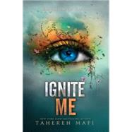 Ignite Me by Mafi, Tahereh, 9780062085573