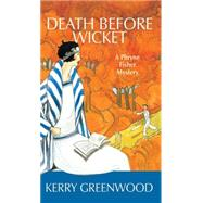 Death Before Wicket by Greenwood, Kerry, 9781590585573