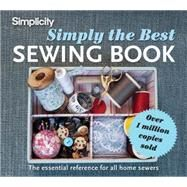 Simplicity Simply the Best Sewing Book; The Essential Reference for All Home Sewers by Unknown, 9781843405573