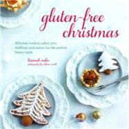 Gluten-free Holiday: Cookies, Cakes, Pies, Stuffings & Sauces for the Perfect Festive Table by Miles, Hannah, 9781849755573
