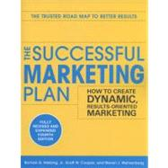 The Successful Marketing Plan: How to Create Dynamic, Results Oriented Marketing, 4th Edition by Hiebing, Roman; Cooper, Scott; Wehrenberg, Steve, 9780071745574