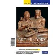 Art History, Volume 1, Books a la Carte Edition by Stokstad, Marilyn; Cothren, Michael, 9780205795574