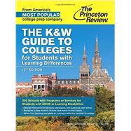 The K&W Guide to Colleges for Students with Learning Differences, 12th Edition by PRINCETON REVIEW, 9780804125574