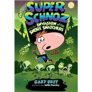 Super Schnoz and the Invasion of the Snore Snatchers by Urey, Gary; Frawley, Keith, 9780807575574
