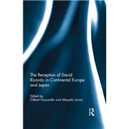 The Reception of David Ricardo in Continental Europe and Japan by Faccarello; Gilbert, 9781138685574