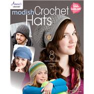 Modish Crochet Hats by Annies Attic Llc, 9781573675574