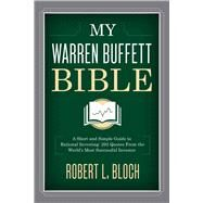My Warren Buffett Bible by Bloch, Robert L., 9781634505574