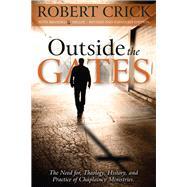 Outside the Gates by Crick, Robert D.; Miller, Brandelan S., 9781935245575