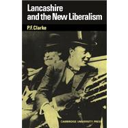 Lancashire and the New Liberalism by P. F. Clarke, 9780521035576