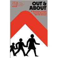 Out and About: A Teacher's Guide to Safe Practice Out of School by O'Connor,Maureen, 9780415025577