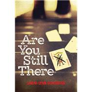Are You Still There by Scheerger, Sarah Lynn, 9780807545577