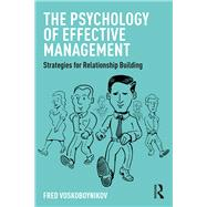 The Psychology of Effective Management: Strategies for Relationship Building by Voskoboynikov; Fred, 9781138655577