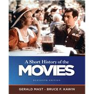 A Short History of the Movies by Mast, Gerald, (late); Kawin, Bruce, 9780205755578