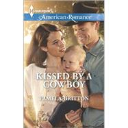 Kissed by a Cowboy by Britton, Pamela, 9780373755578