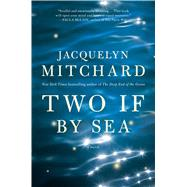 Two If by Sea by Mitchard, Jacquelyn, 9781501115578