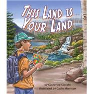 This Land Is Your Land by Ciochhi, Catherine; Morrison, Cathy, 9781628555578