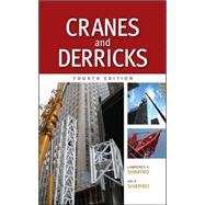 Cranes and Derricks, Fourth Edition by Shapiro, Lawrence; Shapiro, Jay, 9780071625579