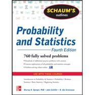 Schaum's Outline of Probability and Statistics, 4th Edition 897 Solved Problems + 20 Videos by Schiller, John; Srinivasan, R. Alu; Spiegel, Murray, 9780071795579