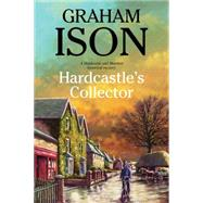Hardcastle's Collector by Ison, Graham, 9780727885579