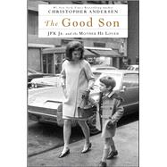 The Good Son by Andersen, Christopher, 9781476775579