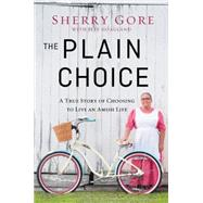 The Plain Choice by Gore, Sherry; Hoagland, Jeff, 9780310335580