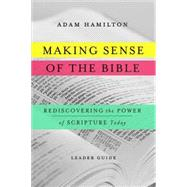 Making Sense of the Bible: Rediscovering the Power of Scripture Today by Hamilton, Adam; Gee, Martha Bettis, 9781426785580
