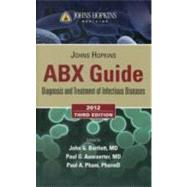 Johns Hopkins ABX Guide: Diagnosis and Treatment of Infectious Diseases 2012 by Bartlett, John G.; Auwaerter, Paul G.; Pham, Paul A., 9781449625580