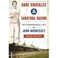 Bare Knuckles and Saratoga Racing by Bouyea, Brien, 9781467135580