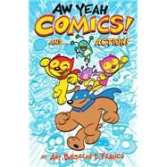 Aw Yeah Comics! And... Action! by Baltazar, Art; Franco, 9781616555580