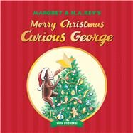 Merry Christmas Curious George by Rey, H. A.; Hapka, Catherine; Young, Mary O'Keefe, 9781328695581