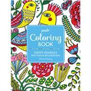 Posh Adult Coloring Book: Happy Doodles for Fun & Relaxation Flora Chang by Chang, Flora, 9781449475581