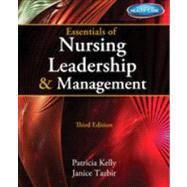 Essentials of Nursing Leadership and Management (with Premium Web Site Printed Access Card) by Kelly, Patricia; Tazbir, Janice, 9781133935582