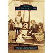 Mark Twain's Hartford by Courtney, Steve; Lovell, Cindy, 9781467115582