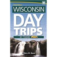 Wisconsin Day Trips by Theme by Bauer, Mary M., 9781591935582