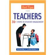 Hot Tips for Teachers: 30+ Steps to Student Engagement by Reardon, Mark; Abernathy, Rob, 9781632205582
