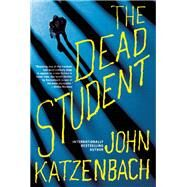 The Dead Student by Katzenbach, John, 9780802125583