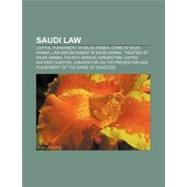 Saudi Law : Freedom of Religion in Saudi Arabia, Human Rights in Saudi Arabia, Blasphemy Law in Saudi Arabia, Basic Law of Saudi Arabia by , 9781157615583