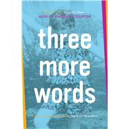 Three More Words by Rhodes-Courter, Ashley, 9781481415583