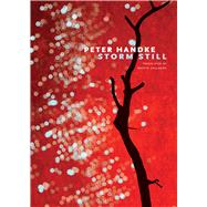 Storm Still by Handke, Peter; Chalmers, Martin, 9780857425584