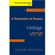 Cengage Advantage Books: A Pocketful of Poems Vintage Verse, Volume I, Revised Edition by Madden, David, 9781413015584