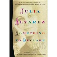 Something to Declare: Essays by Alvarez, Julia, 9781616205584