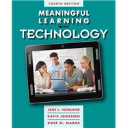 Meaningful Learning with Technology by Howland, Jane L.; Jonassen, David H.; Marra, Rose M., 9780132565585