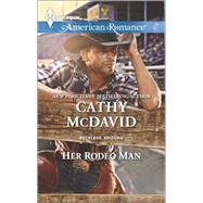 Her Rodeo Man by McDavid, Cathy, 9780373755585