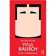 Pina Bausch by Climenhaga; Royd, 9780815385585