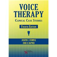 Voice Therapy: Clinical Case Studies by Stemple, Joseph C., Ph.D., 9781597565585