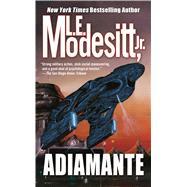 Adiamante by Modesitt, L. E., Jr., 9780812545586